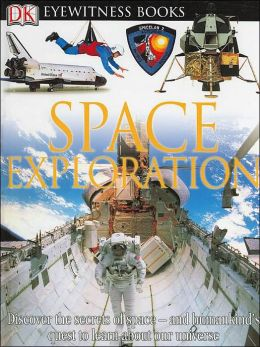 DK Eyewitness Books: Space Exploration
