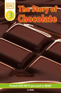The Story of Chocolate (DK Readers Level 3 Series)