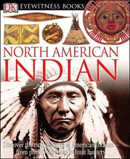 North American Indian (DK Eyewitness Books Series)