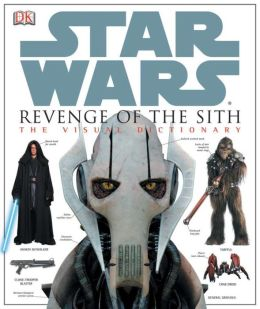 The Visual Dictionary of Star Wars, Episode III - Revenge of the Sith Jim Luceno