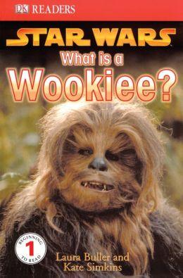 Star Wars: What is a Wookiee? (DK Readers Series)