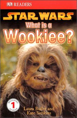 Star Wars: What is a Wookiee? (DK Readers Series)