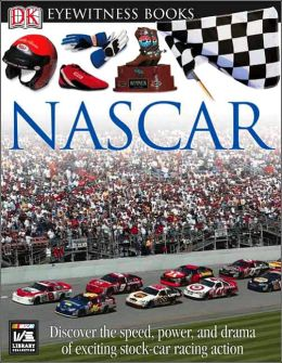 Eyewitness NASCAR (Eyewitness Books Series)