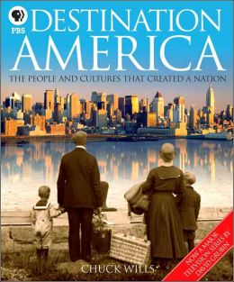 Destination America: The People and Cultures That Created a Nation