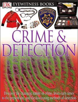 Crime and Detection (DK Eyewitness Books Series)