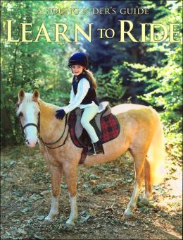 Learn to Ride: A Young Rider's Guide