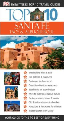Eyewitness Top 10 Travel Guide to Santa Fe, Taos and Albuquerque