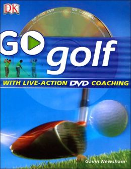 Go Play Golf: Read It, Watch It, Do It