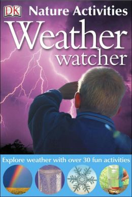 Weather Watcher (DK Nature Activities Series)