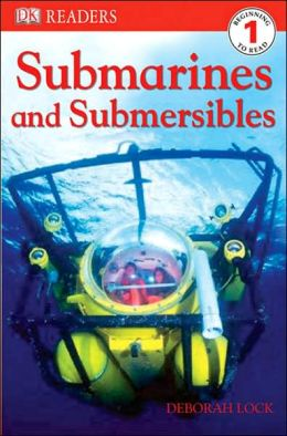 Submarines and Submersibles (DK Readers Level 1 Series)