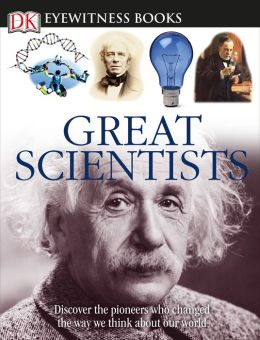 Great Scientists (DK Eyewitness Books Series)