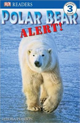 Polar Bear Alert (DK Readers Level 3 Series)