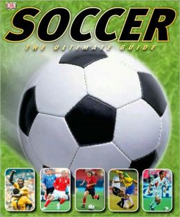 Soccer: The Ultimate Guide