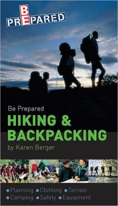 Boy Scouts of America's Be Prepared Hiking and Backpacking: Be Prepared
