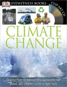 Climate Change (DK Eyewitness Books) DK Publishing and John Woodward