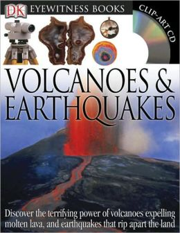 Volcanoes and Earthquakes (DK Eyewitness Books Series)