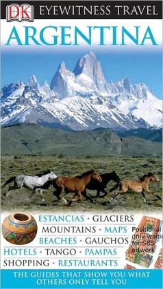 Eyewitness Travel Guide: Argentina