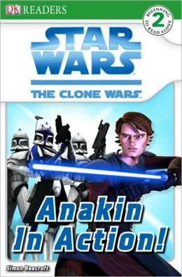 Star Wars: The Clone Wars: Anakin in Action! (DK Readers Level 2 Series)