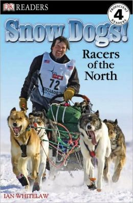 DK Readers: Snow Dogs!: Racers of the North