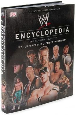 WWE Encyclopedia: The Definitive Guide to World Wrestling Entertainment