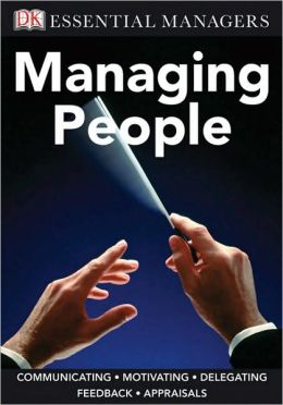 Managing People (DK Essential Managers Series)