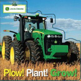 John Deere: Plow! Plant! Grow!