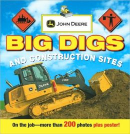 John Deere: Big Digs and Construction Sites