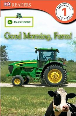DK Readers L1: John Deere: Good Morning, Farm!