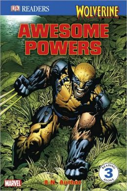 Wolverine: Awesome Powers (DK Readers Level 3 Series)