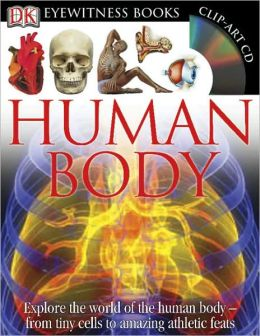 Human Body (DK Eyewitness Books) Richard Walker