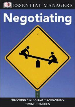 Negotiating (DK Essential Managers Series)
