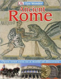 Ancient Rome (Eye Wonder Series)