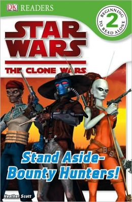 Star Wars: The Clone Wars: Stand Aside Bounty Hunters!