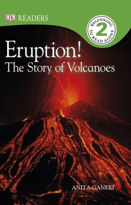 Eruption!: The Story of Volcanoes (DK Readers Level 2 Series)