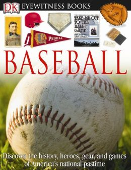 Baseball (DK Eyewitness Books Series)
