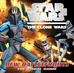 Star Wars: The Clone Wars: New Battlefronts: The Visual Guide