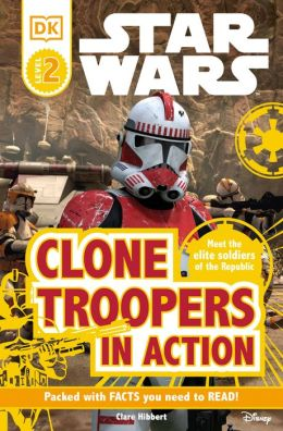 DK Readers: Star Wars: Clone Troopers in Action