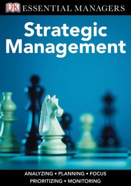 Strategic Management (DK Essential Managers Series)