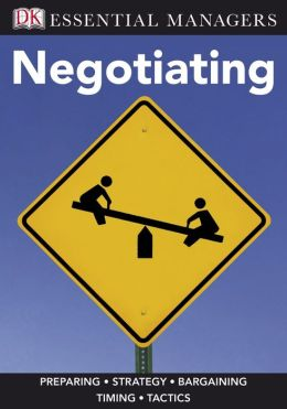 Negotiating (DK Essential Managers Series)