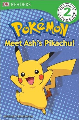 DK Reader Level 2 Pokemon: Meet Ash's Pikachu!