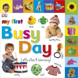 Tabbed Board Books: My First Busy Day: Let's Start Learning!