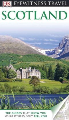 Dk eyewitness travel guide scotland by juliet clough for Travel guide to scotland