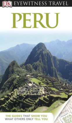 DK Eyewitness Travel Guide: Peru