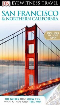 DK Eyewitness Travel Guide: San Francisco & Northern California