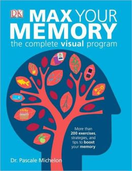 Max Your Memory: The Complete Visual Program