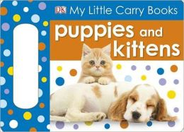 My Little Carry Book: Puppies and Kittens