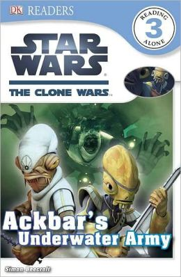 Star Wars: The Clone Wars: Ackbar's Underwater Army (Dk Readers Level 3 Series)