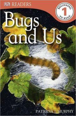 Bugs and Us (DK Readers Level 1 Series)