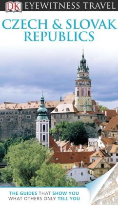 DK Eyewitness Travel Guide: Czech and Slovak Republics