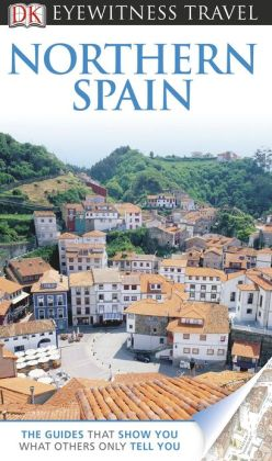 DK Eyewitness Travel Guide: Northern Spain